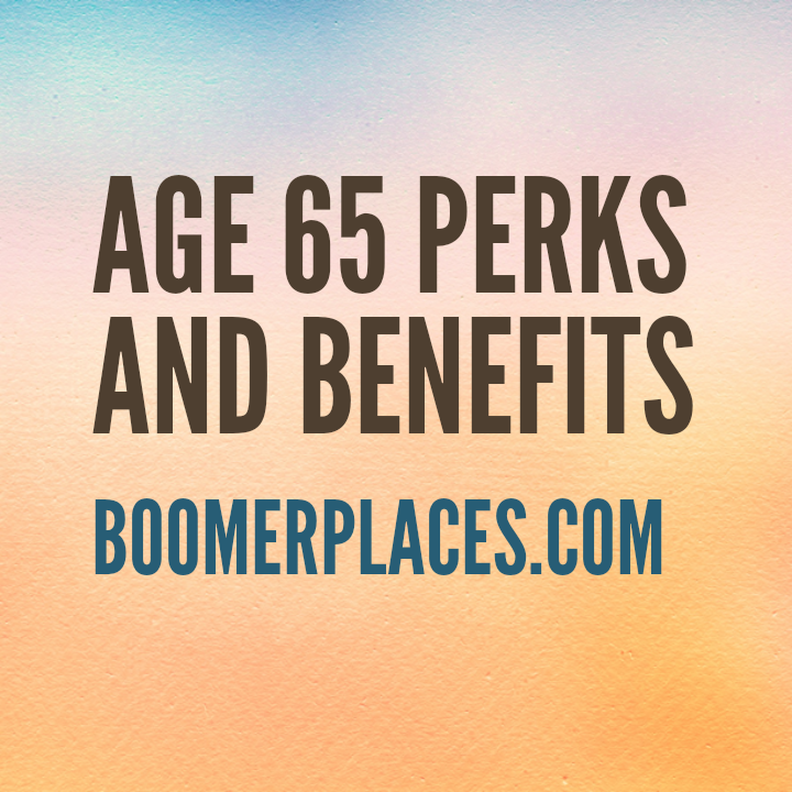 Age 65 Perks and Benefits